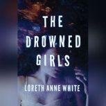 The Drowned Girls, Loreth Anne White