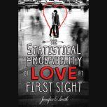 The Statistical Probability of Love at First Sight, Jennifer E. Smith