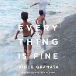 Everything Is Fine A Memoir, Vince Granata