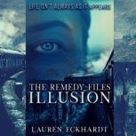 Remedy Files, The: Illusion, Lauren Eckhardt