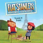 Flat Stanley's Worldwide Adventures #11: Framed in France, Jeff Brown