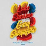 Lake Success, Gary Shteyngart