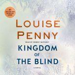 Kingdom of the Blind A Chief Inspector Gamache Novel, Louise Penny