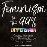 Feminism for the 99%, Cinzia Arruzza