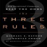 The Three Rules How Exceptional Companies Think, Michael E. Raynor