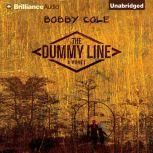 The Dummy Line, Bobby Cole