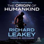 The Origin of Humankind, Richard Leakey