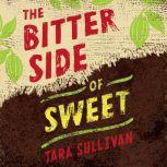 The Bitter Side of Sweet, Tara Sullivan