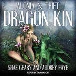 Dragon Kin Alonia & Trift, Audrey Faye