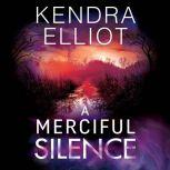 A Merciful Silence, Kendra Elliot