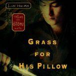 Grass for His Pillow Tales of the Otori Book Two, Lian Hearn