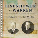Eisenhower vs. Warren The Battle for Civil Rights and Liberties, James F. Simon
