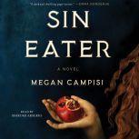 Sin Eater A Novel, Megan Campisi