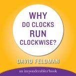 Why Do Clocks Run Clockwise, David Feldman