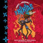 Joey and Johnny, the Ninjas: Get Mooned, Kevin Serwacki