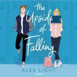The Upside of Falling, Alex Light