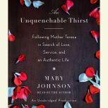 An Unquenchable Thirst A Memoir, Mary Johnson