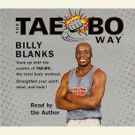 The Tae-Bo Way, Billy Blanks
