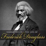 Narrative of the Life of Frederick Douglas An American Slave, Frederick Douglas