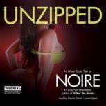 Unzipped An Urban Erotic Tale, Noire