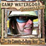 The Camp Waterlogg Chronicles 10 The Best of the Comedy-O-Rama Hour, Season 6, Joe Bevilacqua;Lorie Kellogg;Charles Dawson Butler;Pedro Pablo Sacristn