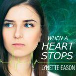 When a Heart Stops, Lynette Eason