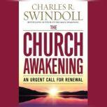 The Church Awakening An Urgent Call for Renewal, Charles R. Swindoll