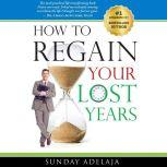 How To Regain Your Lost Years, Sunday Adelaja