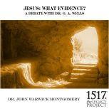 Jesus: What Evidence?, John Warwick Montgomery