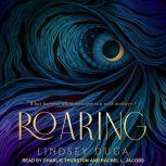 Roaring, Lindsey Duga