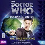 Doctor Who - Destiny of the Doctor - The Time Machine, Matt Fitton