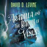 Arabella and the Battle of Venus, David D. Levine