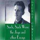 Such, Such Were the Joys and Other Essays, George Orwell