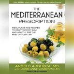 The Mediterranean Prescription Meal Plans and Recipes to Help You Stay Slim and Healthy for the Rest of Your Life, MD Acquista