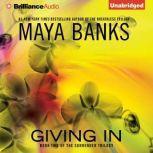 Giving In, Maya Banks