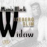 Mama Black Widow, Iceberg Slim