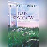 The Rain Sparrow A Honey Ridge Novel , Book 2, Linda Goodnight