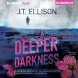 A Deeper Darkness, J.T. Ellison