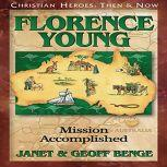 Florence Young Mission Accomplished, Janet Benge