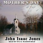 Mother's Day, John Isaac Jones