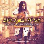 Apocalypse Z Book 2, Baileigh Higgins