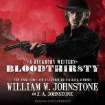 Bloodthirsty, J. A. Johnstone