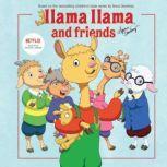 Llama Llama and Friends, Anna Dewdney