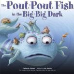 The Pout-Pout Fish in the Big-Big Dark, Deborah Diesen