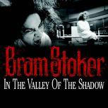 In the Valley of the Shadow, Bram Stoker