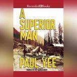 A Superior Man, Paul Yee