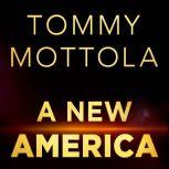 A New America How Music Reshaped the Culture and Future of a Nation and Redefined My Life, Tommy Mottola