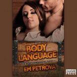 Body Language, Em Petrova