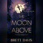 The Moon Above, Brett Davs