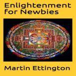 Enlightenment for Newbies, Martin K. Ettington